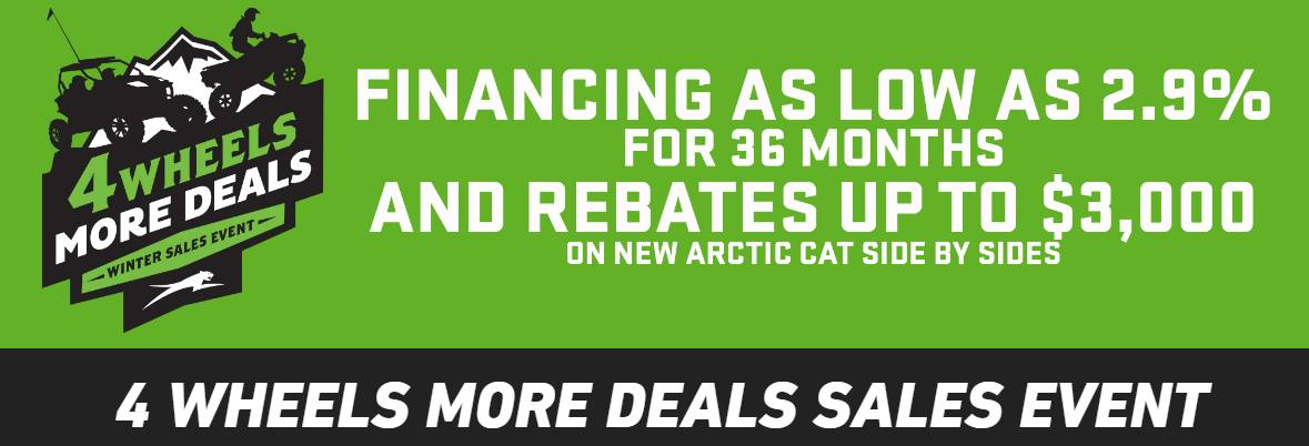 Arctic Cat 4 WHEELS MORE DEALS Winter Sales Event - SxSs - MY2015-2016