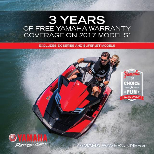 Yamaha Waverunners - The Choice for Fun Sales Event - Free Warranty Coverage - MY2017