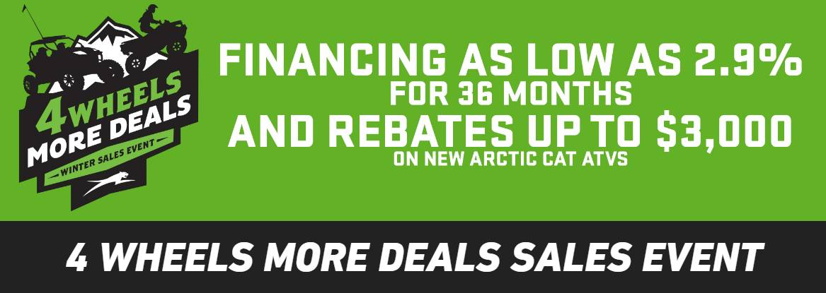 Arctic Cat 4 WHEELS MORE DEALS Winter Sales Event - ATV Promotional Pricing - MY2015-2016